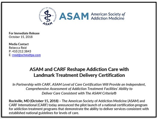 The American Society of Addiction Medicine (ASAM) and CARF International (CARF) have announced the pilot launch of a national certification program for addiction treatment programs that demonstrate the ability to deliver services consistent with established national guidelines for levels of care.